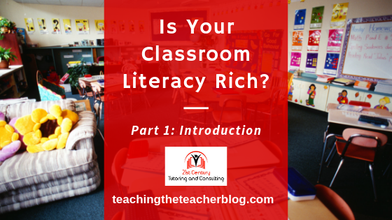 Is Your Classroom Literacy Rich? Part 1: Overview