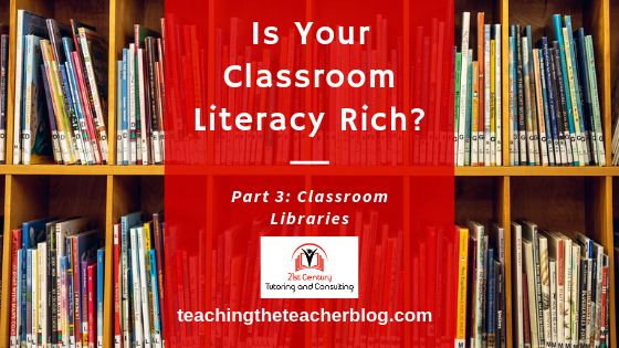 Is Your Classroom Literacy Rich? Part 3: Classroom Libraries